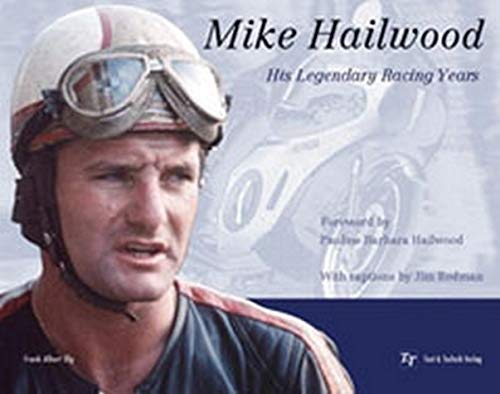 MIKE HAILWOOD- HIS LEDGENDARY RACING YEARS: FRANK-ALBERT ILLG