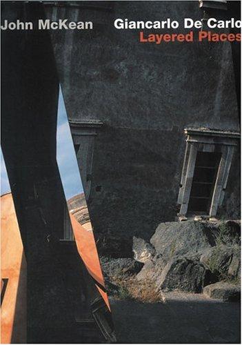 9783932565120: Giancarlo De Carlo: Layered Places