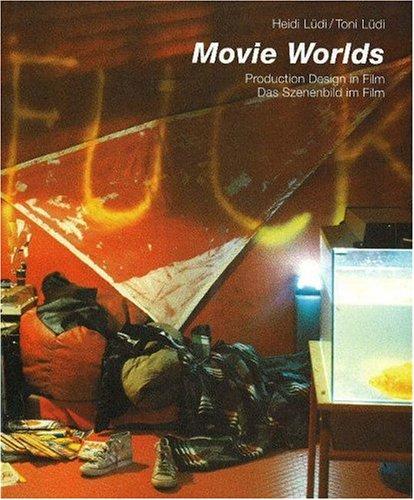 Movie Worlds: Production Design in Film: Ludi, Heidi, Ludi,