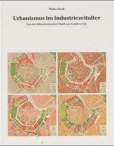 Urbanismus im Industriezeitalter: Kiess, Walter