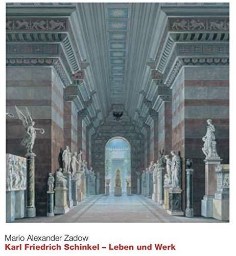 Karl Friedrich Schinkel - Leben und Werk: Mario Alexander Zadow