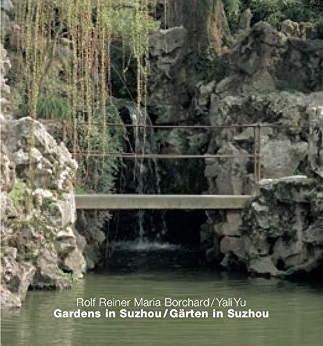 Gardens in Suzhou: Rolf Reiner Maria Borchard