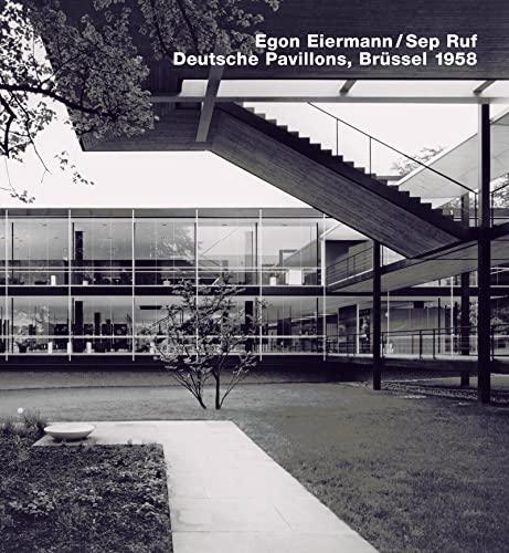 Egon Eiermann/Sep Ruf, German Pavilions, Brussels World Fair 1958: Series: Opus 62: Edition Axel ...