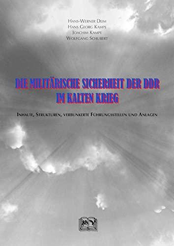 9783932566806: Die militärische Sicherheit der DDR im Kalten Krieg: Inhalte, Strukturen, Verbunkerte Führungsstellen und Anlagen (Livre en allemand)