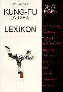 9783932576072: Kung-Fu ( Wu-Shu) Lexikon von A - Z.