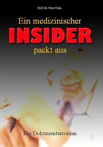 9783932576720: Ein Medizinischer Insider Packt Aus : ein Dokumentarroman
