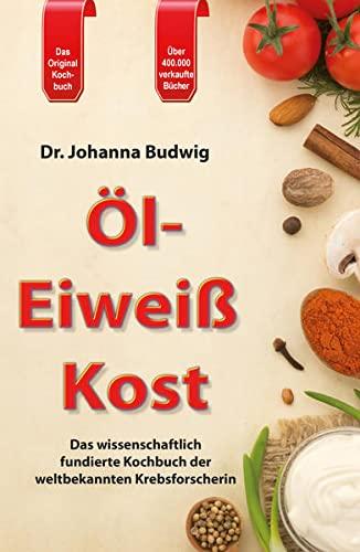 Öl-Eiweiß Kost: Johanna Budwig