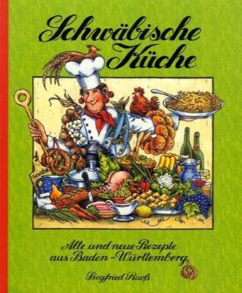 9783932577741: Schwäbische Küche. Alte und neue Rezepte aus Baden-Württemberg