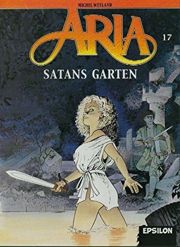 Aria, Bd. 17. Satans Garten: Weyland, Michel