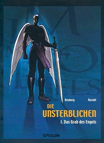 Die Unsterblichen, Bd. 01. Das Grab des Engels: Desberg, Reculé
