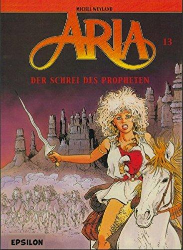 9783932578472: Aria 13. Der Schrei des Propheten.