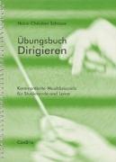 Übungsbuch Dirigieren. Kommentierte Musikbeispiele für Studierende und Laien.: Schaper, ...