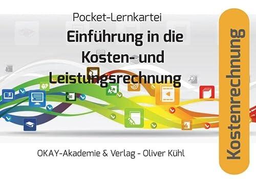9783932582325: Pocket-Lernkartei Kostenrechnung: Lernkartei Kosten- und Leistungsrechnung / Die betrieblichen Kostenrechnungssysteme (Kostenarten-, Kostenstellen- ... kurzfristige Erfolgsrechnung)