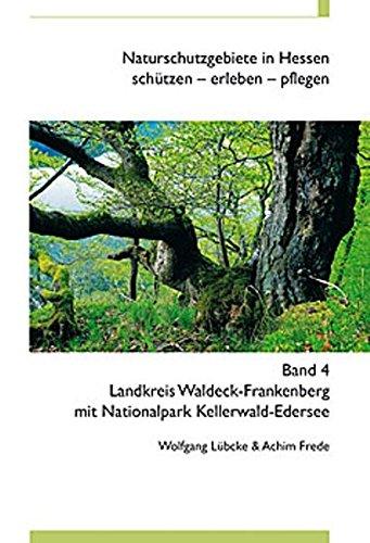 9783932583230: Naturschutzgebiete in Hessen 04. Landkreis Waldeck-Frankenberg mit Nationalpark Kellerwald