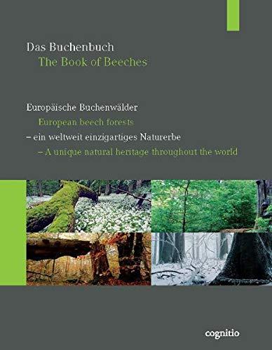 Das Buchenbuch / The Book of Beeches: Europäische Buchenwälder / European beech forests - ein ...