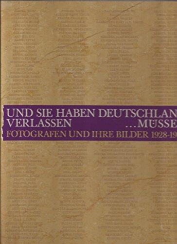 Und sie haben Deutschland verlassen . müssen : Fotografen und ihre Bilder 1928 - 1997 ; - Honnef, Klaus und Frank Weyers