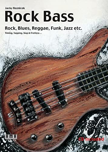 """Rock Bass: Rock, Blues, Reggae, Funk, Jazz,: Hans-Juergen """"Jacky"""" Reznicek"""