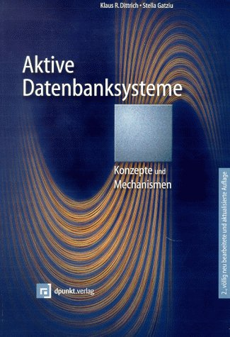 9783932588198: Aktive Datenbanksysteme