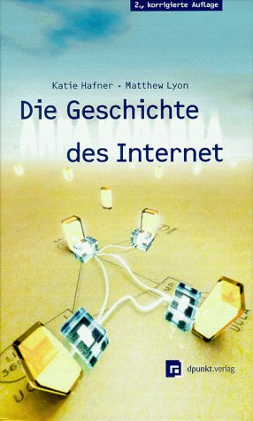Arpa Kadabra oder Die Geschichte des Internet. - Hafner, Katie und Matthew Lyon