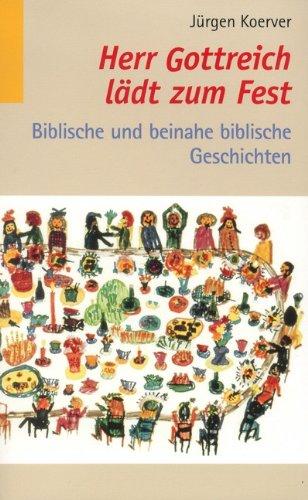 9783932595523: Herr Gottreich lädt zum Fest.