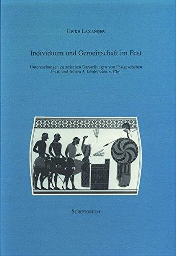 9783932610059: Individuum und Gemeinschaft im Fest: Untersuchungen zu attischen Darstellungen von Festgeschehen im 6. und fruhen 5. Jahrhundert v. Chr