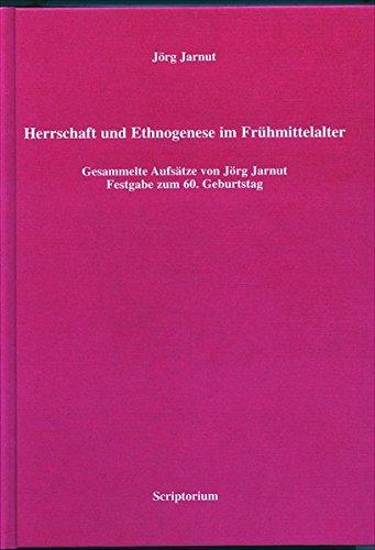 9783932610196: Herrschaft und Ethnogenese im Fr�hmittelalter: gesammelte Aufs�tze von J�rg Jarnut : Festgabe zum 60. Geburtstag