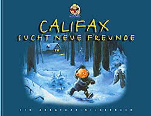 9783932667206: Califax sucht neue Freunde: Ein Abrafaxe-Bilderbuch