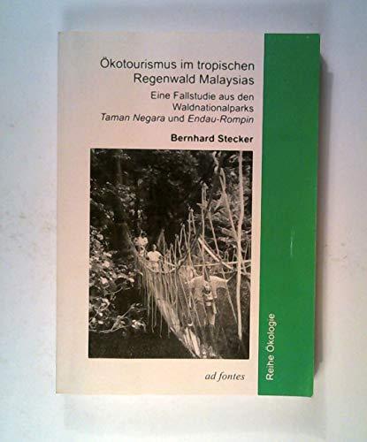 Okotourismus im tropischen Regenwald Malaysias: Eine Fallstudie: Bernhard Stecker