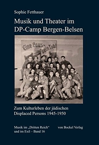 9783932696916: Musik und Theater im DP-Camp Bergen-Belsen: Zum Kulturleben der jüdischen Displaced Persons 1945-1950