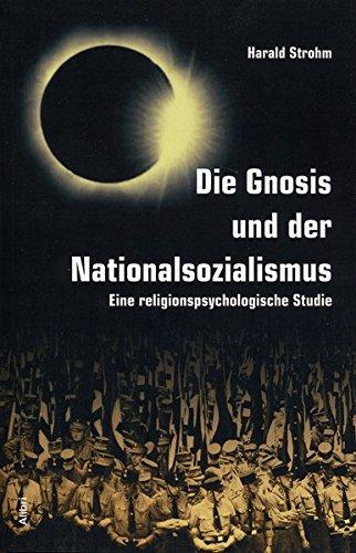 9783932710681: Die Gnosis und der Nationalsozialismus