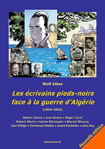 9783932711190: Les écrivains pieds-noirs face à la guerre d'Algérie (1954-1962) (France-Algérie)