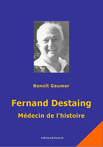 9783932711459: Fernand Destaing : M�decin de l'histoire