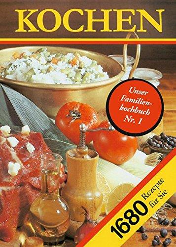 9783932720321: Kochen. 1680 Rezepte für Sie: Ein Rezeptbuch für alle Leute, die mit Leidenschaft backen und brutzeln, kochen und mixen und .. essen. Tips zum ... Rezepte jeweils gedacht für 4 Personen