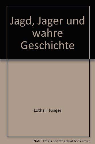 9783932725241: Jagd, Jager und wahre Geschichte