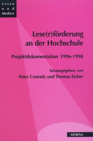 Lese(r)förderung an der Hochschule. Projektdokumentation 1996-1998