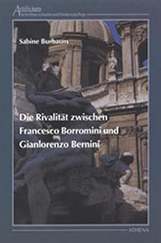 Die Rivalität zwischen Francesco Borromini und Gianlorenzo Bernini: Sabine Burbaum