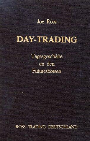 9783932741012: Day-Trading: Tagesgeschäfte an den Futuresbörsen