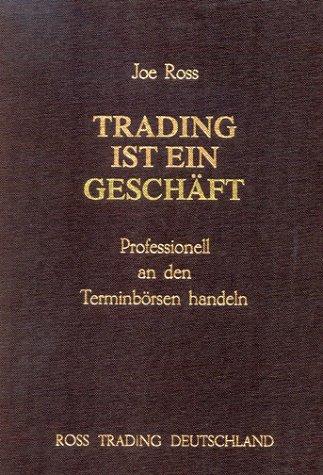 9783932741043: Trading ist ein Gesch�ft: Professionell an den Terminb�rsen handeln