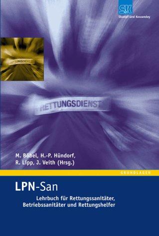 9783932750472: LPN-San. Lehrbuch für Rettungssanitäter, Betriebssanitäter und Rettungshelfer.
