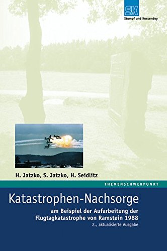 9783932750540: Katastrophen-Nachsorge: Am Beispiel der Aufarbeitung der Flugkatastrophe von Ramstein 1988