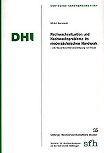 Nachwuchssituation und Nachwuchsprobleme im niedersächsischen Handwerk: Unter besonderer Ber&...