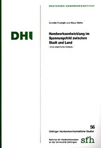 Handwerksentwicklung im Spannungsfeld zwischen Stadt und Land: Eine empirische Analyse: Rudolph, ...