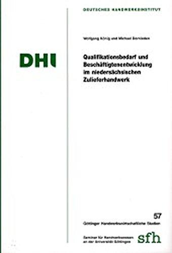 Qualifikationsbedarf und Beschäftigungsentwicklung im niedersächsischen Zulieferhandwerk:...