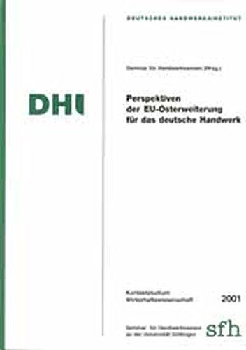 Perspektiven der EU-Osterweiterung für das deutsche Handwerk: K. Müller; Th.