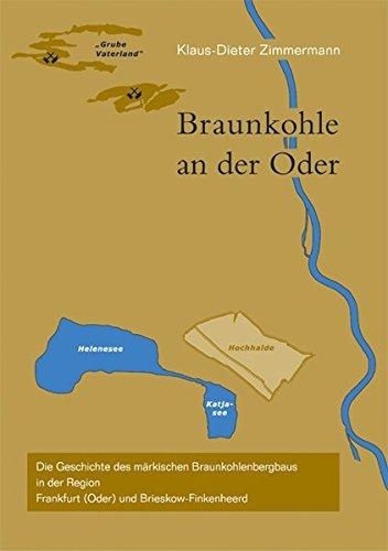 9783932756924: Braunkohle an der Oder: Die Geschichte des märkischen Braunkohlenbergbaus in der Region Frankfurt (Oder) und Brieskow-Finkenheerd (Livre en allemand)