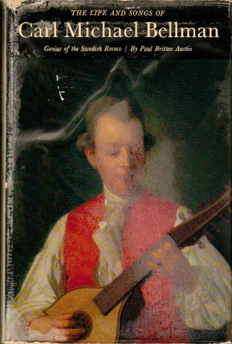 9783932759000: The life and songs of Carl Michael Bellman. Genius of the Swedish Rococo
