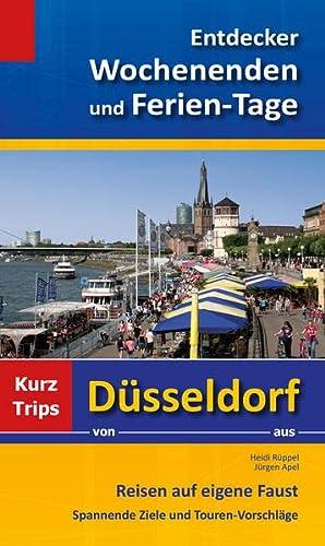 9783932767692: Entdecker Wochenenden und Ferien-Tage: Kurztrips von Düsseldorf aus, Reisen auf eigene Faust, Spannende Ziele und Touren-Vorschläge