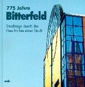 775 Jahre Bitterfeld. Streifzüge durch die Geschichte: Stadt Bitterfeld (Hg.).
