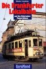 9783932785047: Die Frankfurter Lokalbahn und ihre elektrischen Taunus-Bahnen