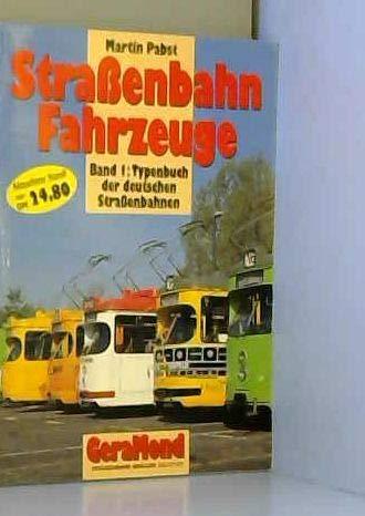 9783932785115: Straßenbahn-Fahrzeuge, Bd.1, Das Typenbuch der deutschen Straßenbahnen